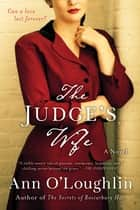 The Judge's Wife - A Novel ebook by Ann O'Loughlin