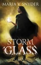 Storm Glass - A Fantasy Novel with Murder and Magic ekitaplar by Maria V. Snyder