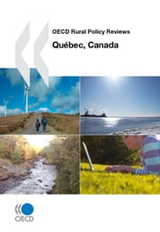 OECD Rural Policy Reviews: Québec, Canada 2010 ebook by Collective