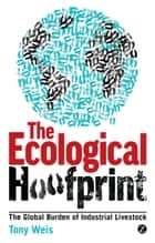 Ecological Hoofprint, The ebook by Tony Weis