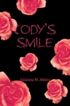 Cody's Smile ebook by Julianna M. Atkins