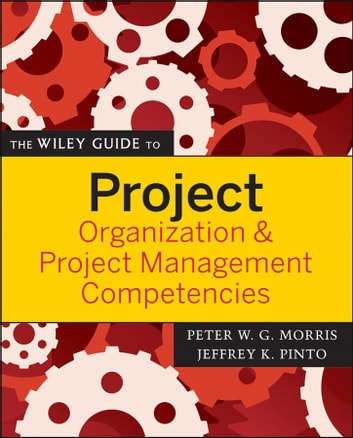 The Wiley Guide to Project Organization and Project Management Competencies ebook by