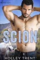 Scion ebook by Holley Trent