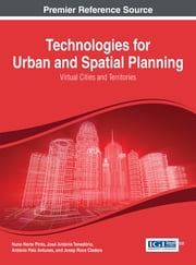 Technologies for Urban and Spatial Planning - Virtual Cities and Territories ebook by Nuno Norte Pinto, José António Tenedório, António Pais Antunes,...
