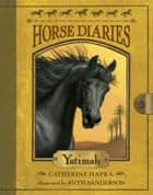 Horse Diaries #6: Yatimah ebook by Catherine Hapka, Ruth Sanderson