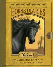 Horse Diaries #6: Yatimah ebook by Catherine Hapka,Ruth Sanderson