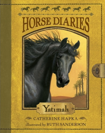 Horse Diaries #6: Yatimah ebook by Catherine Hapka