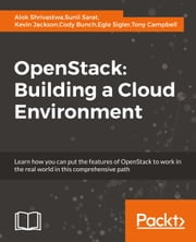 OpenStack: Building a Cloud Environment ebook by Alok Shrivastwa, Sunil Sarat, Kevin Jackson,...