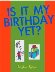 Is It My Birthday Yet? ebook by Jon Lymon