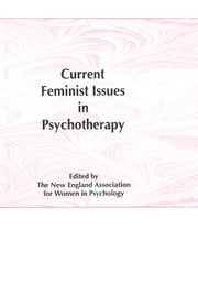 Current Feminist Issues in Psychotherapy ebook by Betts Collett