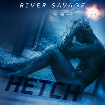 Hetch audiobook by River Savage