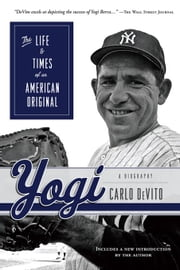 Yogi: The Life & Times of an American Original ebook by DeVito, Carlo