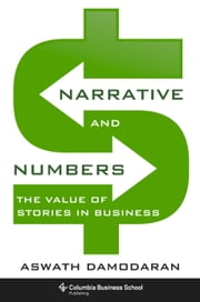 Narrative and Numbers - The Value of Stories in Business ebook by Kobo.Web.Store.Products.Fields.ContributorFieldViewModel