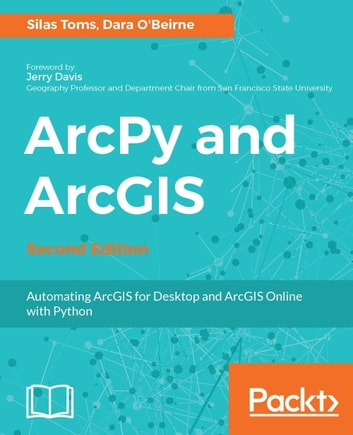 ArcPy and ArcGIS - Second Edition