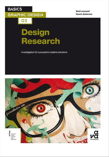 Basics Graphic Design 02: Design Research - Investigation for successful creative solutions ebook by Gavin Ambrose,Mr Neil Leonard