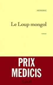 Le loup mongol ebook by Homéric