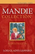 Mandie Collection, The : Volume 2 ebook by Lois Gladys Leppard