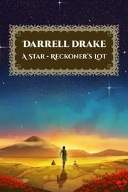 A Star-Reckoner's Lot ebook by Darrell Drake