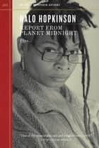 Report from Planet Midnight ebook by Nalo Hopkinson