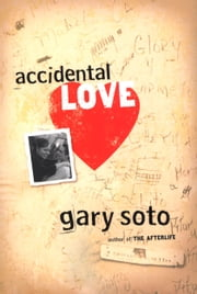 Accidental Love ebook by Gary Soto
