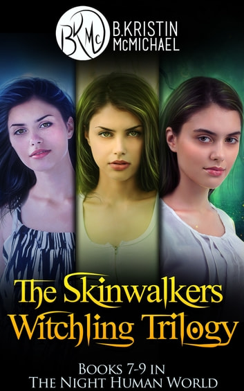 The Skinwalkers Witchling Trilogy Complete Collection: The Witchling Apprentice, The Wendigo Witchling, The Witchling Seer ebook by B. Kristin McMichael