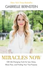 Miracles Now ebook by Gabrielle Bernstein