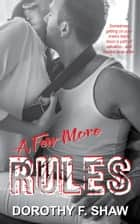 A Few More Rules ebook by Dorothy F. Shaw