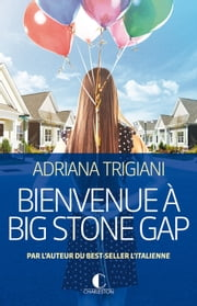 Bienvenue à Big Stone Gap eBook by Pierre Girard, Adriana Trigiani