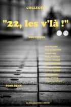 """ 22, les v'là ! "" - Tome 2 ebook by Collectif, Jean-Bernard Pouy, Marc Villard,..."