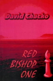 Red Bishop One ebook by David Chacko