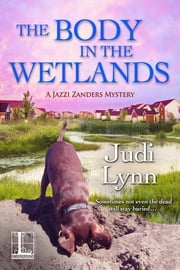 The Body in the Wetlands ebook by Judi Lynn