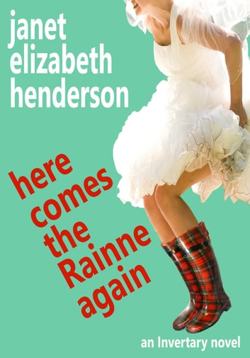 Here Comes The Rainne Again - Scottish Highlands, #6 ebook by janet elizabeth henderson