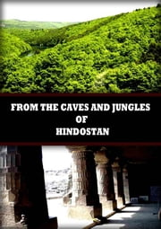 From The Caves And Jungles Of Hindostan ebook by Helena Petrovna Blavatsky