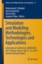 Simulation and Modeling Methodologies, Technologies and Applications - International Conference, SIMULTECH 2015 Colmar, France, July 21-23, 2015 Revised Selected Papers ebook by Mohammad S. Obaidat, Janusz Kacprzyk, Tuncer Ören,...