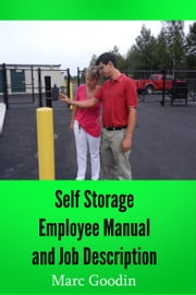 Self Storage Employee Manual And Job Description ebook by Marc Goodin
