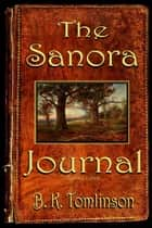 The Sanora Journal ebook by B. K. Tomlinson