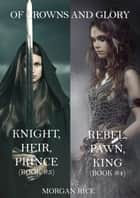 Of Crowns and Glory Bundle: Knight, Heir, Prince and Rebel, Pawn, King (Books 3 and 4) ebook de