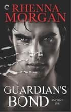 Guardian's Bond ebook by Rhenna Morgan