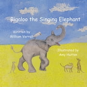 Bigaloo the Singing Elephant ebook by William Verrall