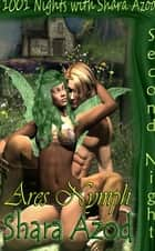 1001 Steamy Nights- Ares Nymph ebook by Shara Azod