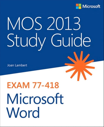 MOS 2013 Study Guide for Microsoft Word ebook by Joan Lambert
