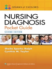 Sparks and Taylor's Nursing Diagnosis Pocket Guide ebook by Sheila S. Ralph,Cynthia M. Taylor