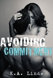 Avoiding Commitment ebook by K.A. Linde