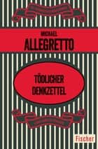 Tödlicher Denkzettel ebook by Michael Allegretto, Christine Frauendorf-Mössel