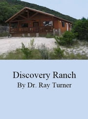Discovery Ranch ebook by Dr. Ray Turner