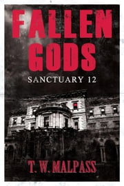 Sanctuary 12 - Fallen Gods Saga, #1 ebook by T.W. Malpass