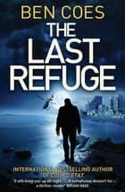 The Last Refuge: A Dewey Andreas Novel 3 ebook by Ben Coes