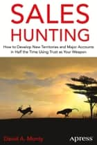 Sales Hunting ebook by David A. Monty