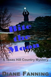Bite the Moon - A Texas Hill Country Mystery ebook by Diane Fanning
