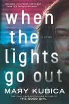 When the Lights Go Out ekitaplar by Mary Kubica
